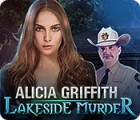 Alicia Griffith: Lakeside Murder ゲーム