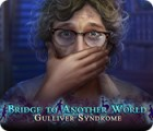 Bridge to Another World: Gulliver Syndrome ゲーム