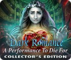 Dark Romance: A Performance to Die For Collector's Edition ゲーム