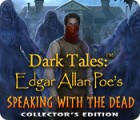 Dark Tales: Edgar Allan Poe's Speaking with the Dead Collector's Edition ゲーム