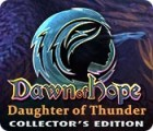Dawn of Hope: Daughter of Thunder Collector's Edition ゲーム
