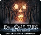 Dreadful Tales: The Fire Within Collector's Edition ゲーム