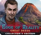 Edge of Reality: Great Deeds Collector's Edition ゲーム