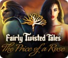 Fairly Twisted Tales: The Price Of A Rose ゲーム