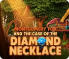 Montgomery Fox and the Case Of The Diamond Necklace ゲーム