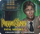 PuppetShow: Fatal Mistake Collector's Edition ゲーム