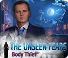 The Unseen Fears: Body Thief ゲーム